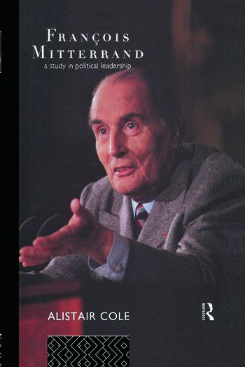 Francois Mitterrand A Study in Political Leadership book cover