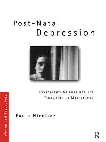 Post-Natal Depression Psychology, Science and the Transition to Motherhood book cover
