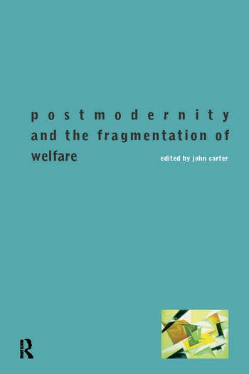 Postmodernity and the Fragmentation of Welfare book cover