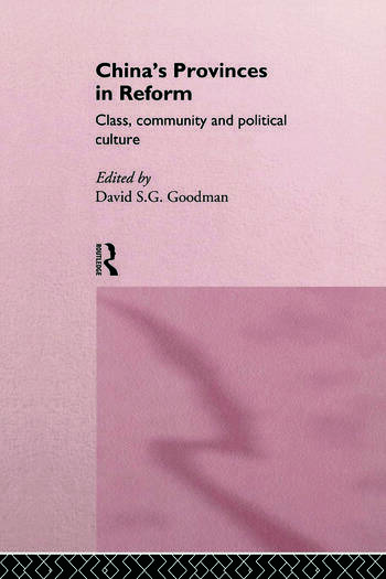 China's Provinces in Reform Class, Community and Political Culture book cover