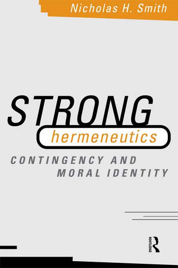 Strong Hermeneutics Contingency and Moral Identity book cover