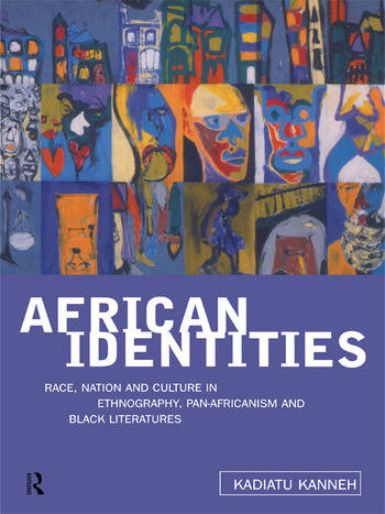 African Identities Pan-Africanisms and Black Identities book cover