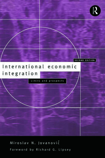 International Economic Integration Limits and Prospects book cover