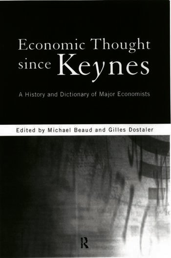 Economic Thought Since Keynes A History and Dictionary of Major Economists book cover