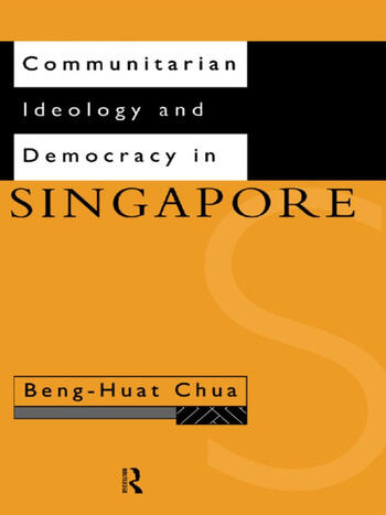 Communitarian Ideology and Democracy in Singapore book cover
