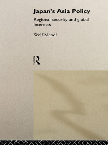 Japan's Asia Policy Regional Security and Global Interests book cover