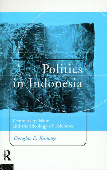 Politics in Indonesia Democracy, Islam and the Ideology of Tolerance book cover