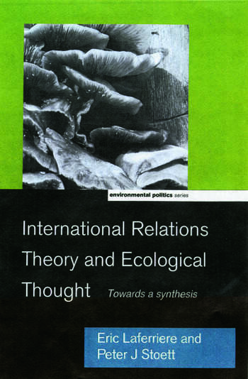 International Relations Theory and Ecological Thought Towards a Synthesis book cover