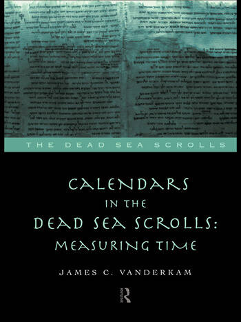 Calendars in the Dead Sea Scrolls Measuring Time book cover