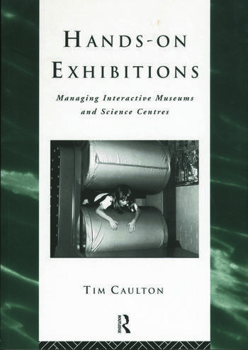 Hands-On Exhibitions Managing Interactive Museums and Science Centres book cover