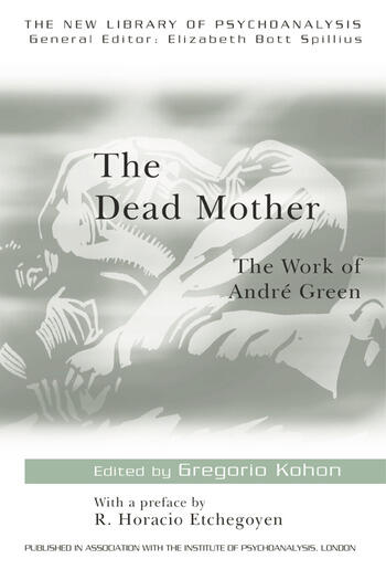 The Dead Mother The Work of Andre Green book cover