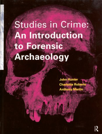 Studies in Crime An Introduction to Forensic Archaeology book cover