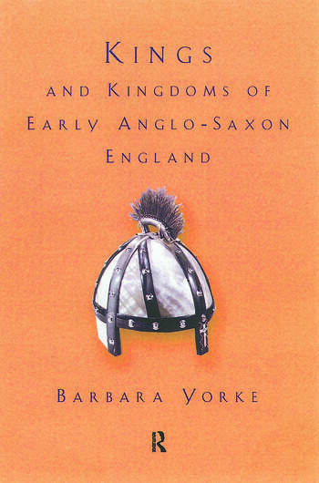 Kings and Kingdoms of Early Anglo-Saxon England book cover