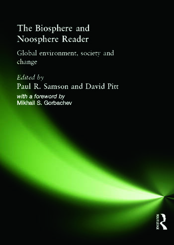 The Biosphere and Noosphere Reader Global Environment, Society and Change book cover