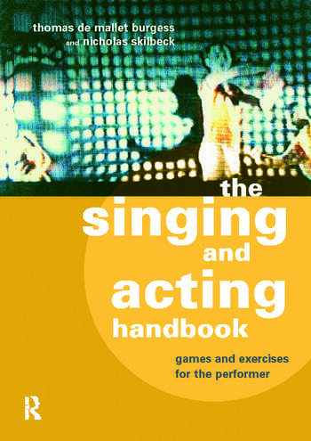 The Singing and Acting Handbook Games and Exercises for the Performer book cover