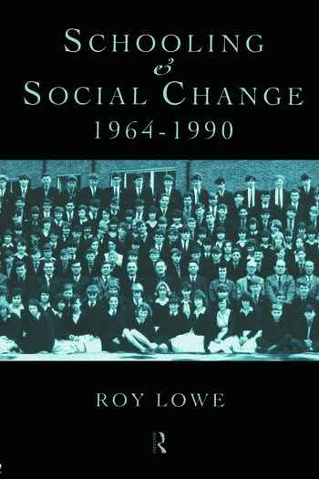 Schooling and Social Change 1964-1990 book cover
