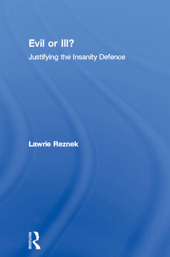 Evil or Ill? Justifying the Insanity Defence book cover