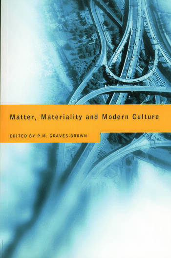 Matter, Materiality and Modern Culture book cover