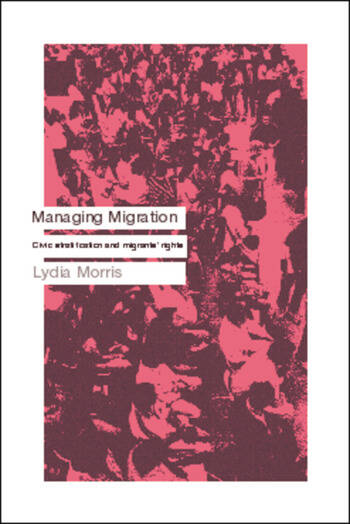 Managing Migration Civic Stratification and Migrants Rights book cover