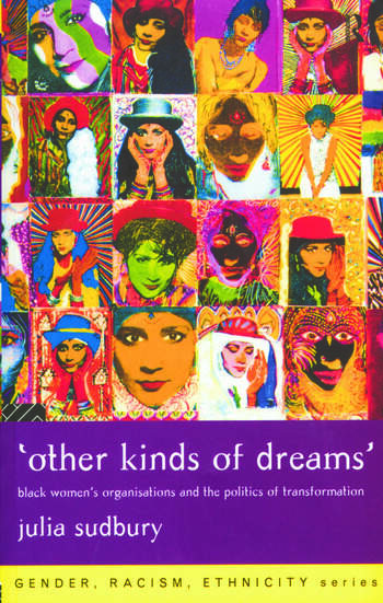 'Other Kinds of Dreams' Black Women's Organisations and the Politics of Transformation book cover