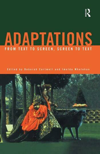 Adaptations From Text to Screen, Screen to Text book cover