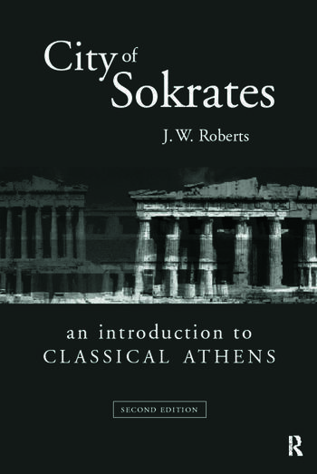 City of Sokrates An Introduction to Classical Athens book cover