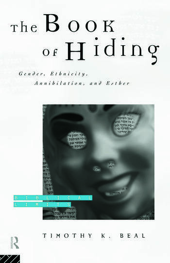 The Book of Hiding Gender, Ethnicity, Annihilation, and Esther book cover
