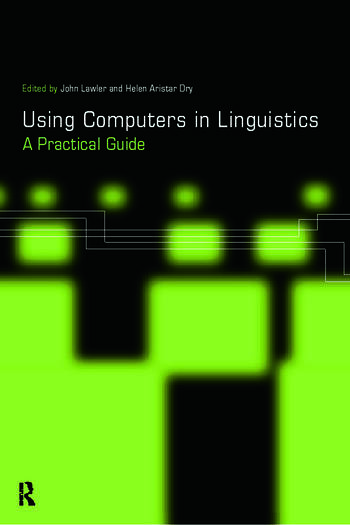 Using Computers in Linguistics A Practical Guide book cover