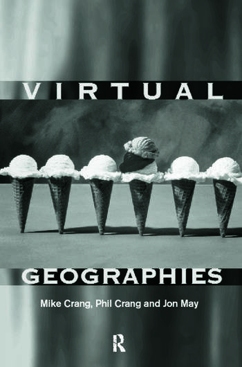 Virtual Geographies Bodies, Space and Relations book cover