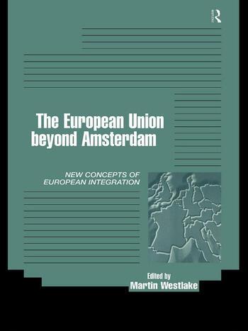 The EU Beyond Amsterdam Concepts of European Integration book cover