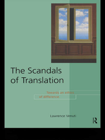 The Scandals of Translation Towards an Ethics of Difference book cover