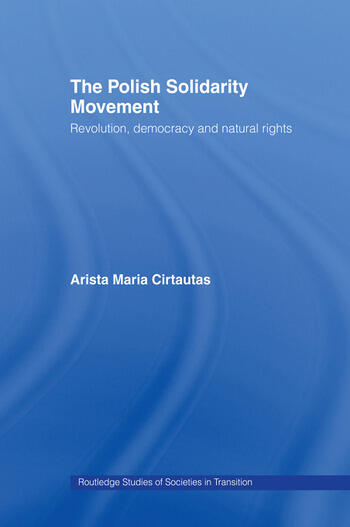 The Polish Solidarity Movement Revolution, Democracy and Natural Rights book cover