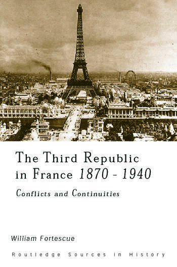 The Third Republic in France, 1870-1940 Conflicts and Continuities book cover