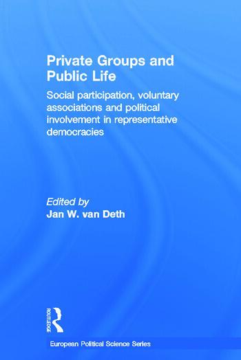 Private Groups and Public Life Social Participation and Political Involvement in Representative Democracies book cover