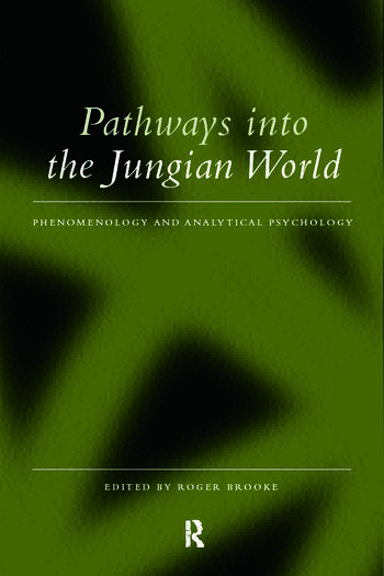 Pathways into the Jungian World Phenomenology and Analytical Psychology book cover