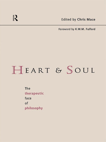 Heart and Soul The Therapeutic Face of Philosophy book cover