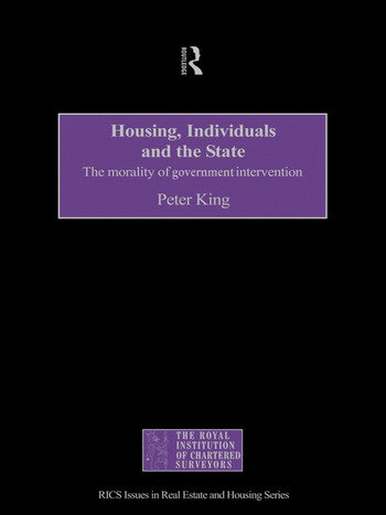 Housing, Individuals and the State The Morality of Government Intervention book cover