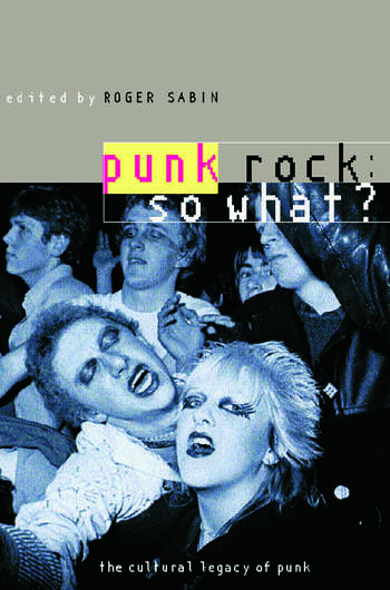 Punk Rock: So What? The Cultural Legacy of Punk book cover
