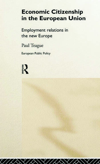 Economic Citizenship in the European Union Employment Relations in the New Europe book cover