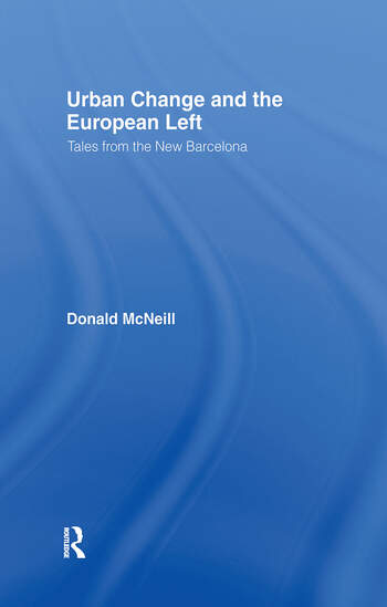 Urban Change and the European Left Tales from the New Barcelona book cover