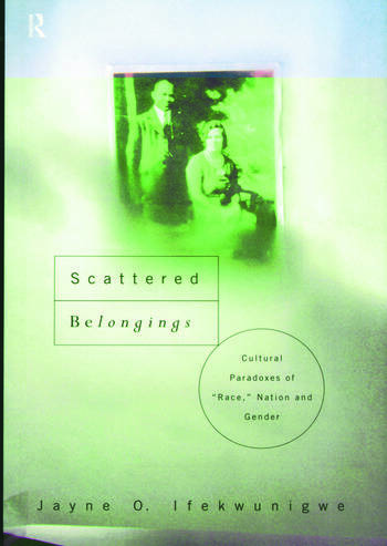 Scattered Belongings Cultural Paradoxes of Race, Nation and Gender book cover