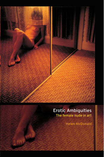 Erotic Ambiguities The Female Nude in Art book cover