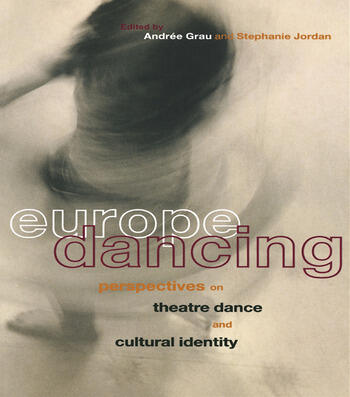 Europe Dancing Perspectives on Theatre, Dance, and Cultural Identity book cover
