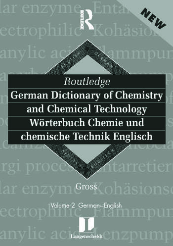 Routledge German Dictionary of Chemistry and Chemical Technology Worterbuch Chemie und Chemische Technik Vol 1: German-English book cover