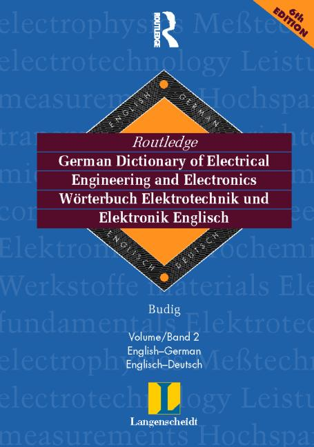 Routledge German Dictionary of Electrical Engineering and Electronics Worterbuch Elekrotechnik and Elektronik Englisch Vol 2: English-German/Englisch-Deutsch 5th edition book cover