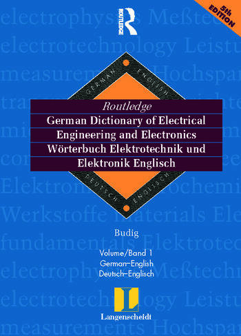Routledge German Dictionary of Electrical Engineering and Electronics Worterbuch Elektrotechnik and Elektronik Englisch Vol 1: German-English/Deutsch-Englisch 6th edition book cover