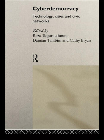 Cyberdemocracy Technology, Cities and Civic Networks book cover