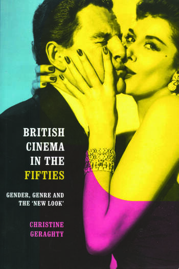 British Cinema in the Fifties Gender, Genre and the 'New Look' book cover