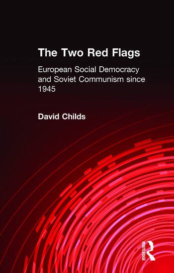 The Two Red Flags European Social Democracy and Soviet Communism since 1945 book cover