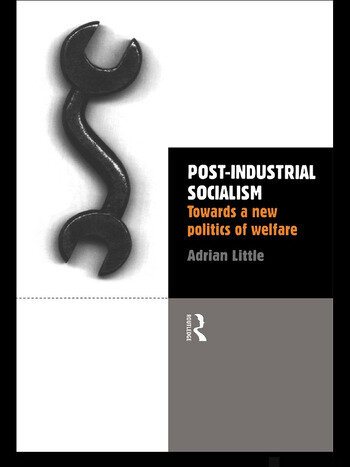 Post-Industrial Socialism Towards a New Politics of Welfare book cover